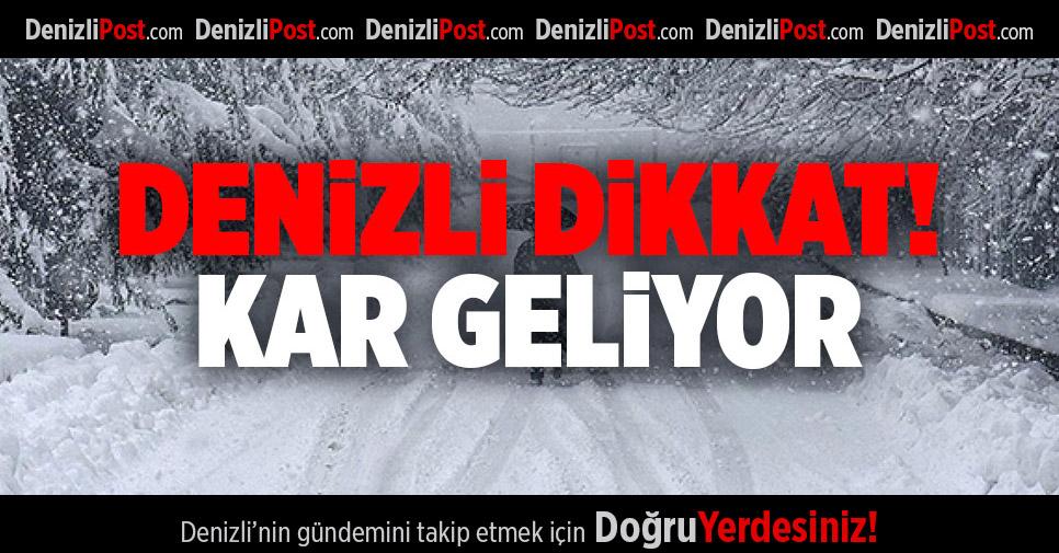 DENİZLİ'YE KAR GELİYOR