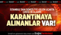 İSTANBUL'DAN UÇAKLA DENİZLİ'YE GELEN 13 KİŞİ KARANTİNAYA ALINDI