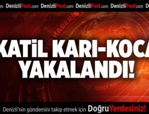 KATİL KARI-KOCA YAKALANDI