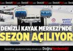 DENİZLİ KAYAK MERKEZ'İNDE SEZON AÇILIYOR