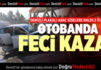OTOBANDA FECİ KAZA