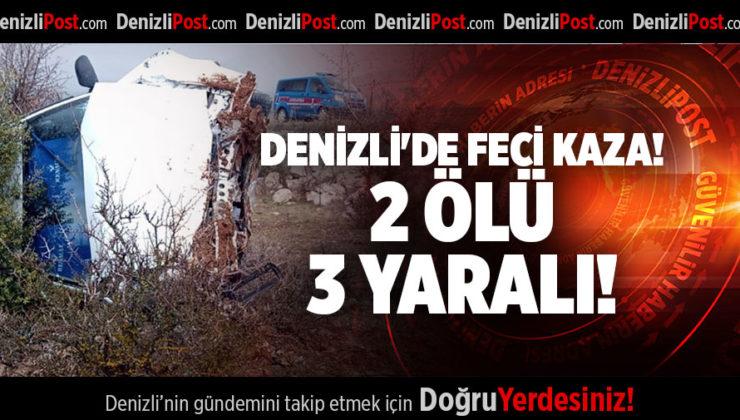 DENİZLİ'DE FECİ KAZA! 2 ÖLÜ 3 YARALI