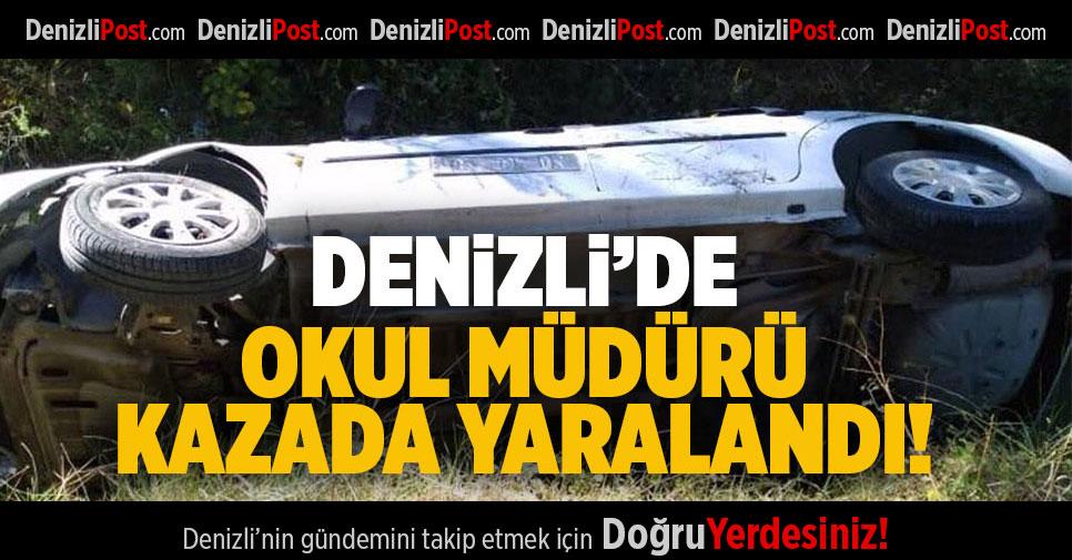 Denizli'de okul müdürü kazada yaralandı
