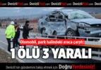Otomobil, park halindeki araca çarptı: 1 ölü, 3 yaralı