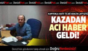 KAMYONLA HAFİF TİCARİ ARACIN ÇAPTIŞTIĞI KAZADAN ACI HABER GELDİ