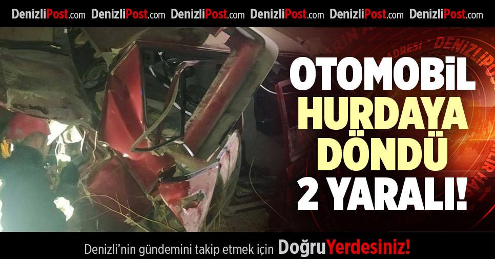 OTOMOBİL HURDAYA DÖNDÜ, 2 YARALI!
