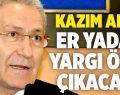 Kazım Arslan: Er Yada Geç Yargı Önüne Çıkacaklar