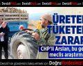 CHP'li Arslan'dan meclis araştırması önergesi