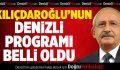 CHP Lideri Kılıçdaroğlu'nun Denizli Programı Belli Oldu