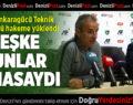 MKE Ankaragücü Teknik Direktörü Hakeme Yüklendi