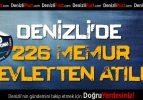 Denizli'de 226 Memur Devletten Atıldı