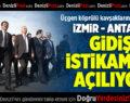 İzmir-Antalya Gidiş İstikameti Açılıyor