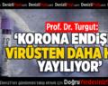 """Prof. Dr. Turgut: """"Korona Endişesi Virüsten Hızlı Yayılıyor"""""""