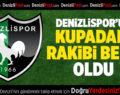 Denizlispor'un  Kupadaki Rakibi Belli Oldu