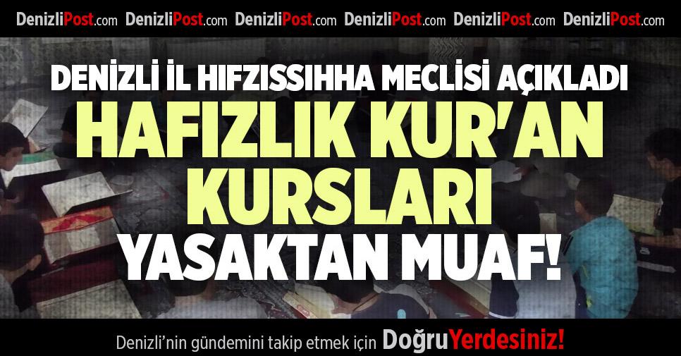 DENİZLİ İL HIFZISSIHHA MECLİSİ AÇIKLADI HAFIZLIK KUR'AN KURSLARI YASAKTAN MUAF!