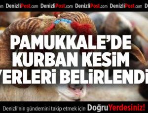 PAMUKKALE'DE KURBAN KESİM YERLERİ BELİRLENDİ