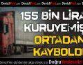 155 Bin Liralık Kuruyemişle Ortadan Kayboldu