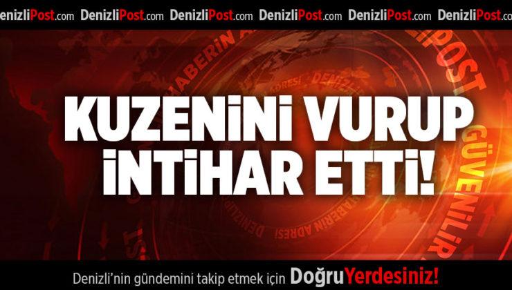 KUZENİNİ VURUP İNTİHAR ETTİ!