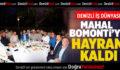 DENİZLİ İŞ DÜNYASI MAHALL BOMONTİ'YE HAYRAN KALDI