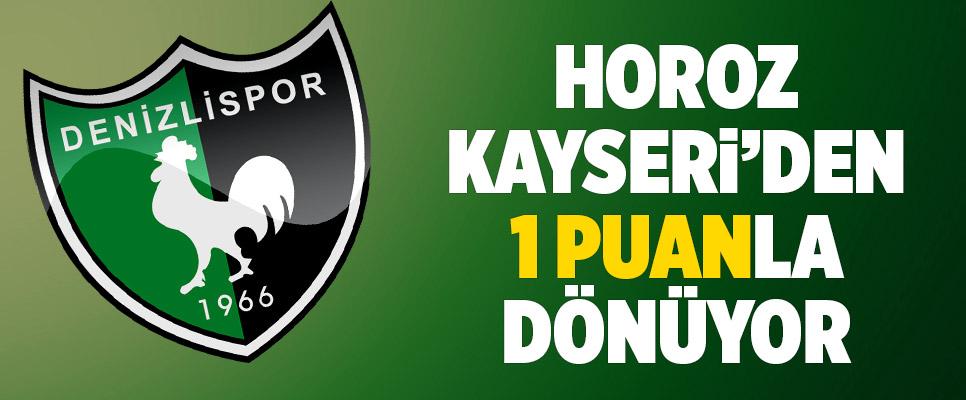 Denizlispor Kayseri'den 1 puanla dönüyor