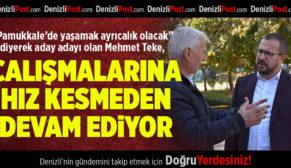 Aday Adayı Mehmet Teke, Çalışmalarına Hız Kesmeden Devam Ediyor