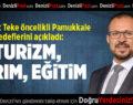 Mehmet Teke'nin öncelikli Pamukkale hedefleri