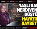 Merdivenden Düşen Yaşlı Kadın, Olay Yerinde Hayatını Kaybetti