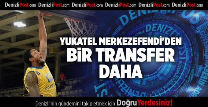 YUKATEL MERKEZEFENDİ'DEN BİR TRANSFER DAHA