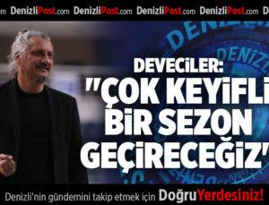 """DEVECİLER: """" ÇOK KEYİFLİ BİR SEZON GEÇİRECEĞİZ.."""""""