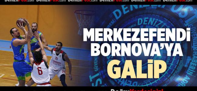MERKEZEFENDİ BORNOVA'YA GALİP