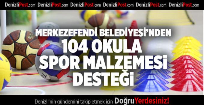 MERKEZEFENDİ BELEDİYESİ'NDEN 104 OKULA SPOR MALZEMESİ DESTEĞİ