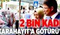 2 Bin Kadını Karahayıt'a Götürüyor