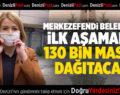 MERKEZEFENDİ BELEDİYESİ İLK AŞAMADA 130 BİN MASKE DAĞITACAK