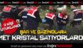 Bar ve Gazinolara Met Kristal Satan 3 Kişi Tutuklandı