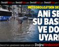 Meteoroloji'den Denizli İçin Sel ve Dolu Uyarısı