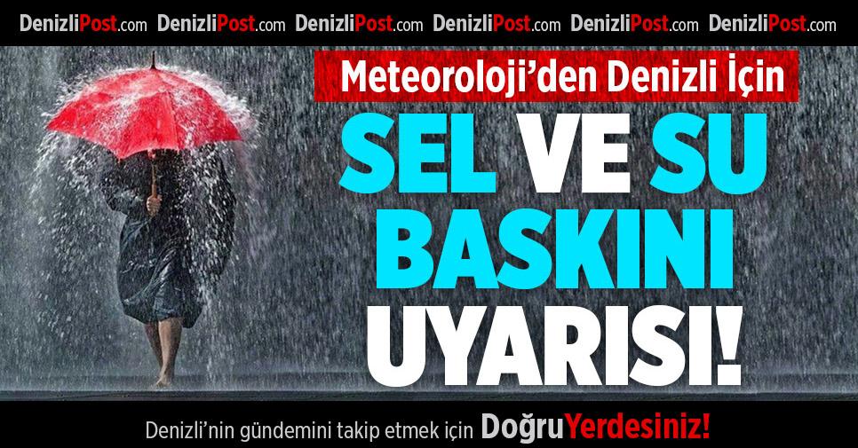 Meteoroloji'den Denizli İçin Sel ve Su Baskını Uyarısı