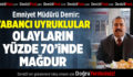 Emniyet Müdürü Demir: Yabancı uyruklular olayların yüzde 70'inde mağdur