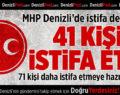 MHP Denizli'de İstifa Depremi!