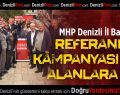 MHP Denizli İl Başkanlığı Referandum Kampanyası İçin Alanlara İndi