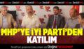 MHP'YE İYİ PARTİ'DEN KATILIM