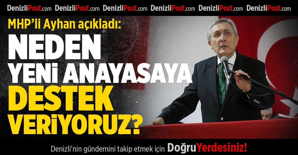 MHP'li Ayhan, yeni anayasaya sıcak bakılmasının nedenlerini açıkladı