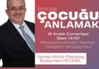 MKM'DE 'ÇOCUĞU ANLAMAK' KONFERANSI