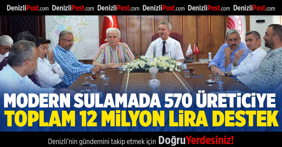 Modern sulamada 570 üreticiye toplam 12 milyon lira destek