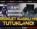 8 ayrı hırsızlıktan aranan motosiklet kasklı zanlı tutuklandı