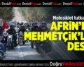 Motosiklet Tutkunlarından Afrin'deki Mehmetçikler'e Destek