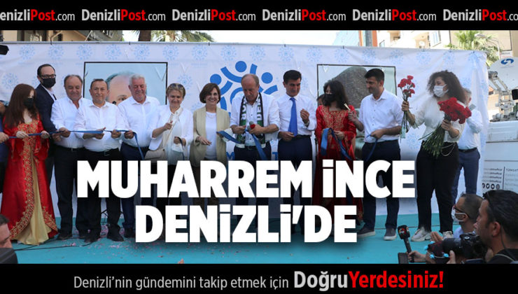 MUHARREM İNCE DENİZLİ'DE