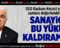 DSO Başkanı Keçeci: Sanayici Bu Yükü Kaldıramaz