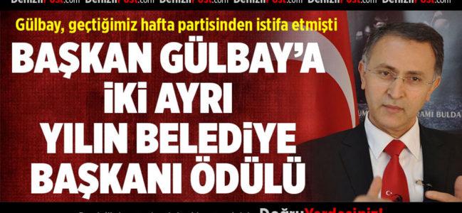 Başkan Gülbay'a İki Ödül Birden