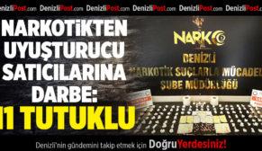 Narkotikten Uyuşturucu Satıcılarına Darbe: 11 Tutuklu