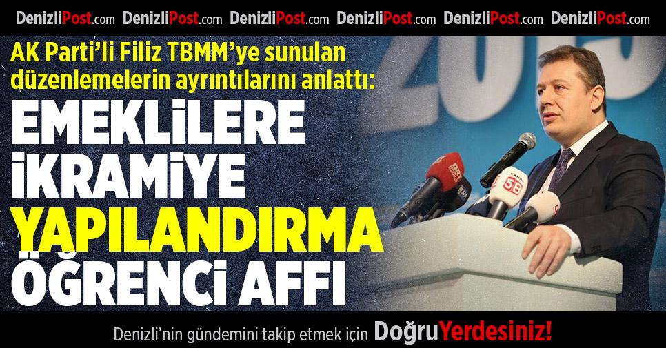 AK Parti'li Filiz Yeni Düzenlemenin Detaylarını Anlattı